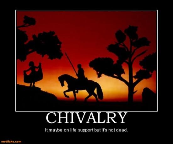 Chivalry is not dead.
