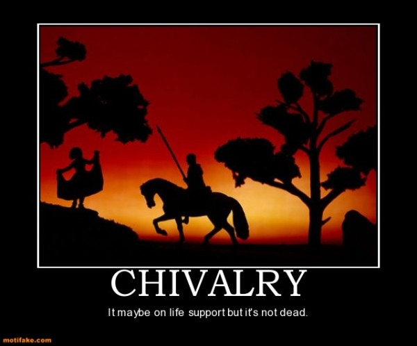 is chivalry alive today If you asked the american public if chivalry is still alive and well, many would likely give an answer in the negative.